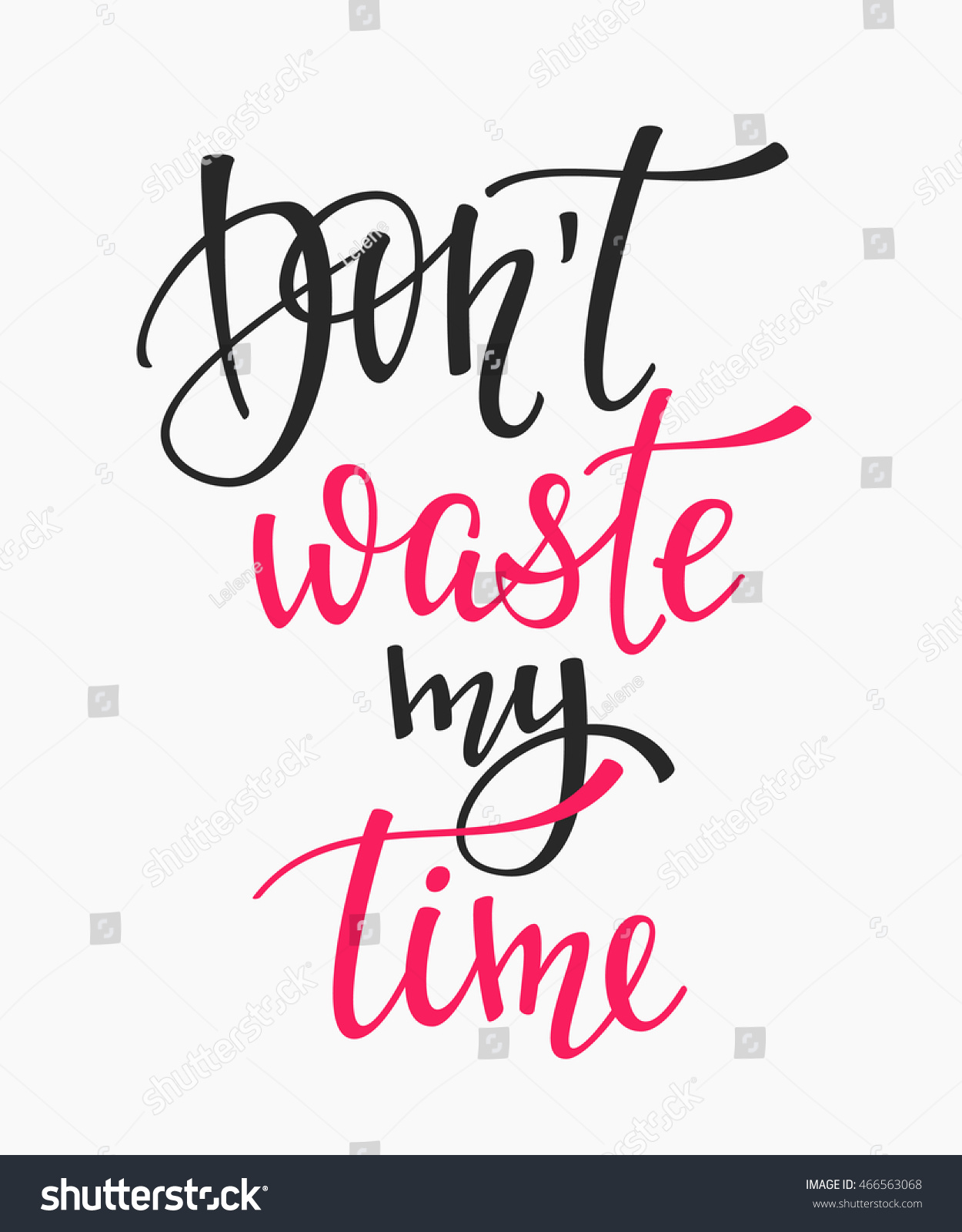 Dont Waste My Time Quote Lettering Stock Vector Royalty Free