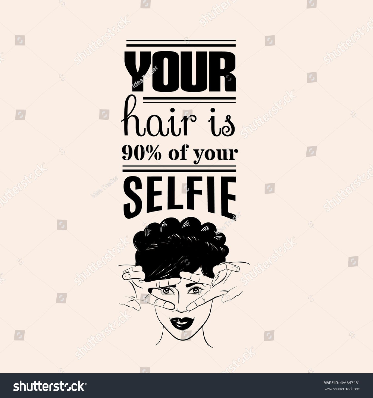Your Hair 90 Your Selfie Quote Stock Vector Royalty Free 466643261