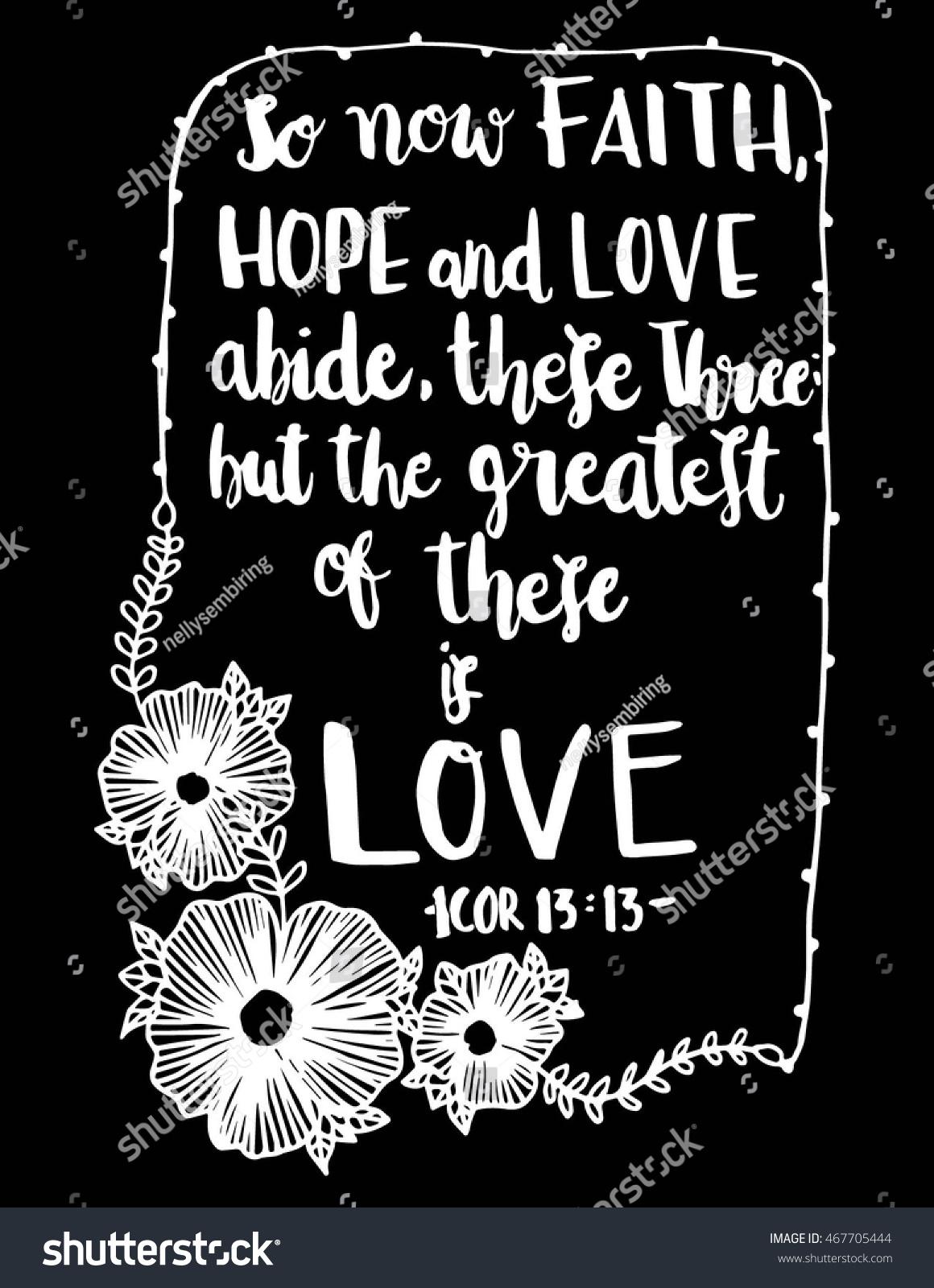 Love Faith Hope Quotes Now Faith Hope Love Abide These Stock Vector 467705444  Shutterstock