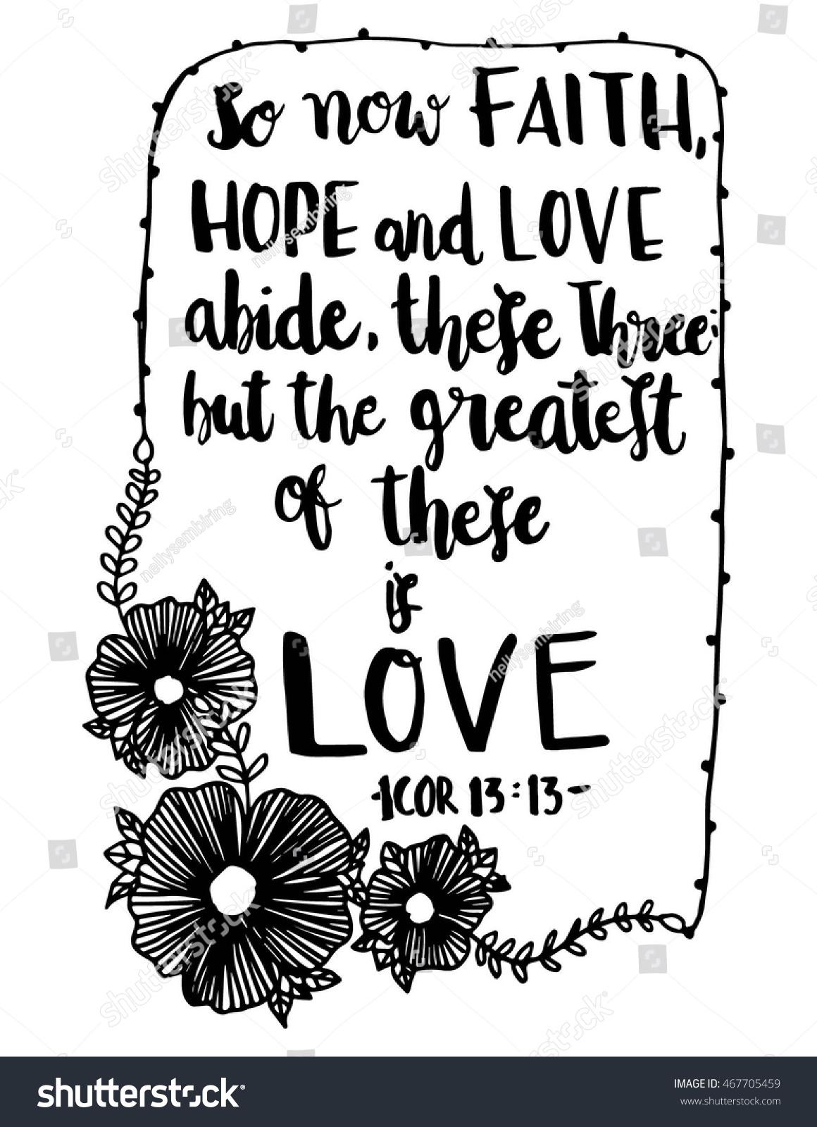 Love Faith Hope Quotes Now Faith Hope Love Abide These Stock Vector 467705459  Shutterstock