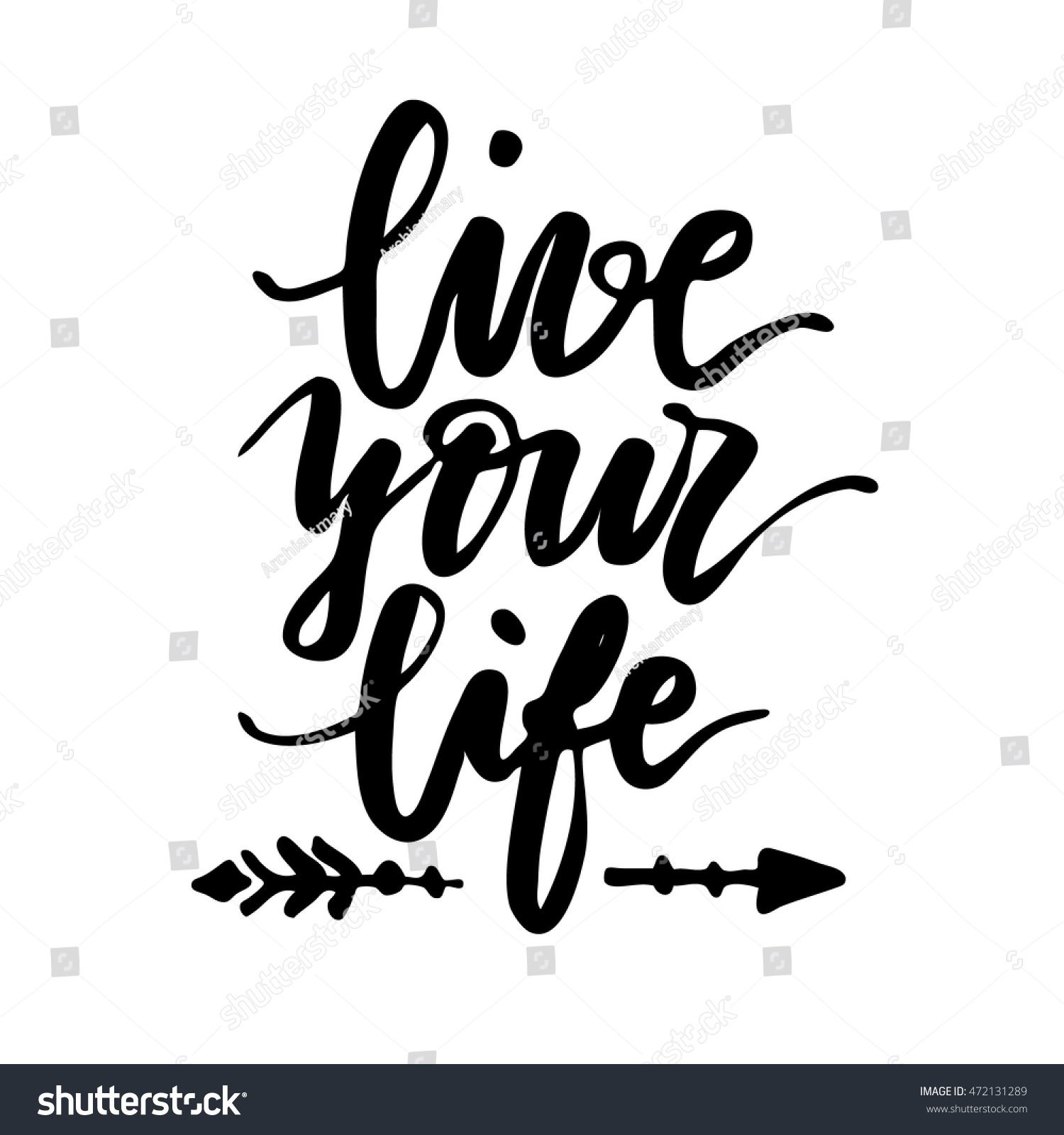 Quotes To Live Your Life By Live Your Life Lettering Quote Hand Stock Vector 472131289