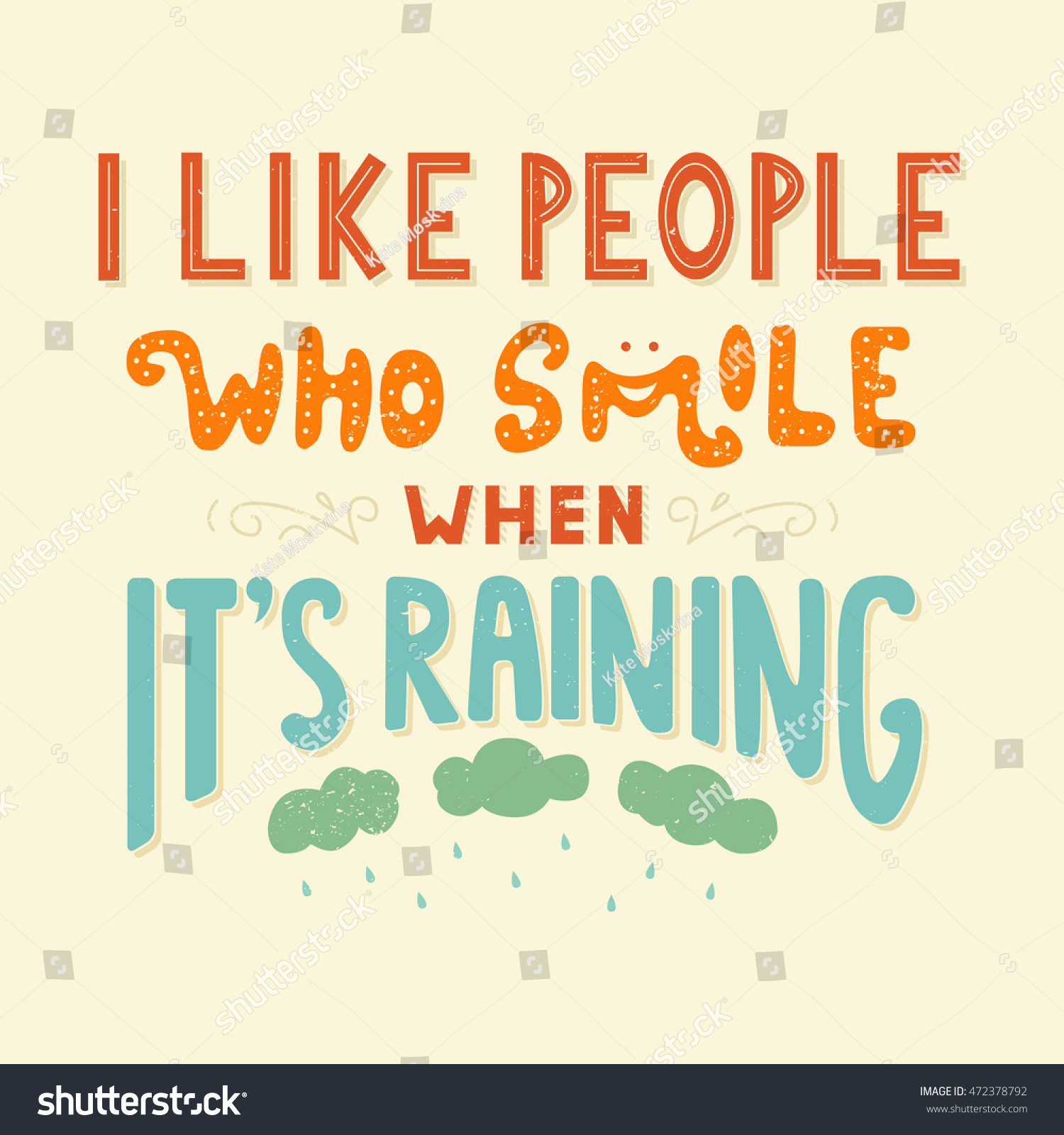 I Like People Who Smile When Itu0027s Raining. Quote. Hand Drawn Vintage  Illustration With