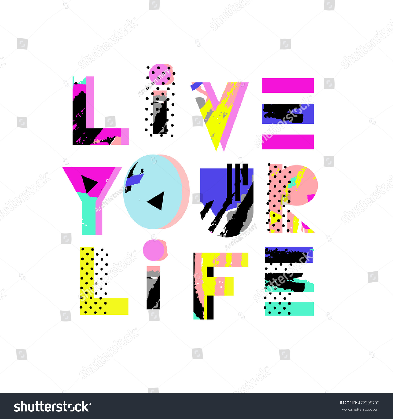 Live Your Life Quotes Live Your Life Lettering Quote Hand Stock Vector 472398703
