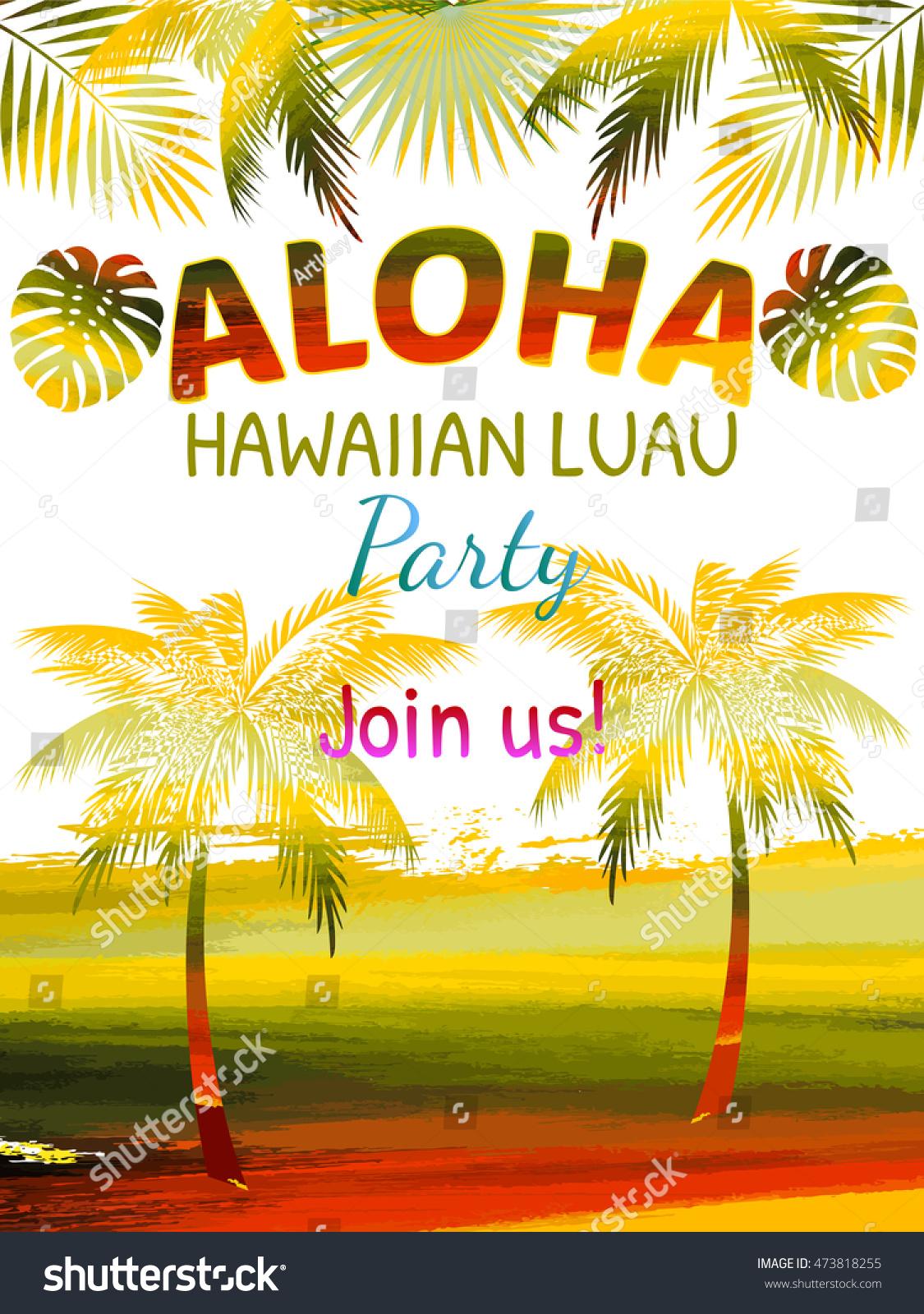Aloha Hawaii Luau Party Invitation Leaves Stock Vector 473818255 ...