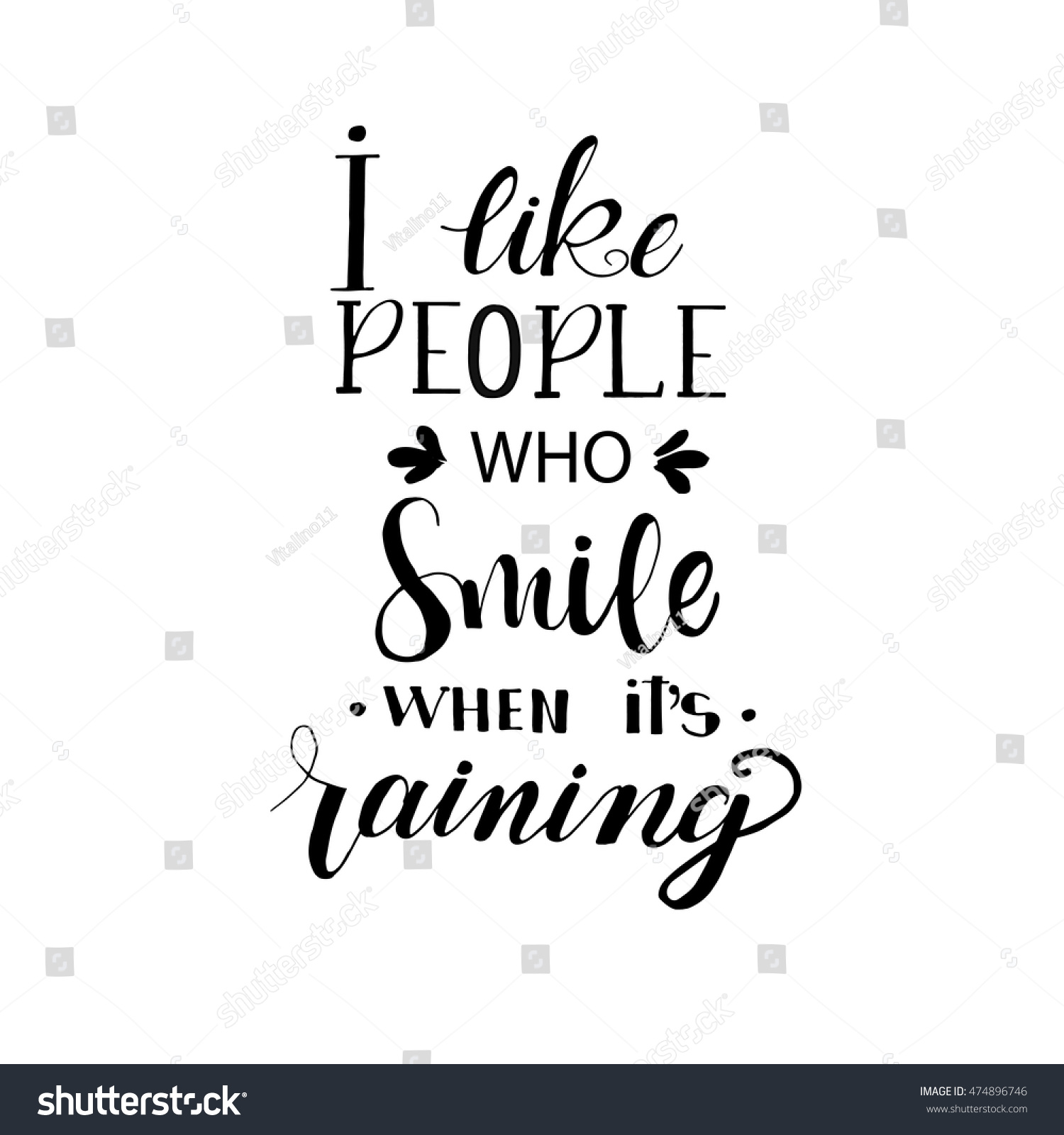 Great I Like People Who Smile When Its Raining Card. Hand Drawn Positive Quote.  Isolated