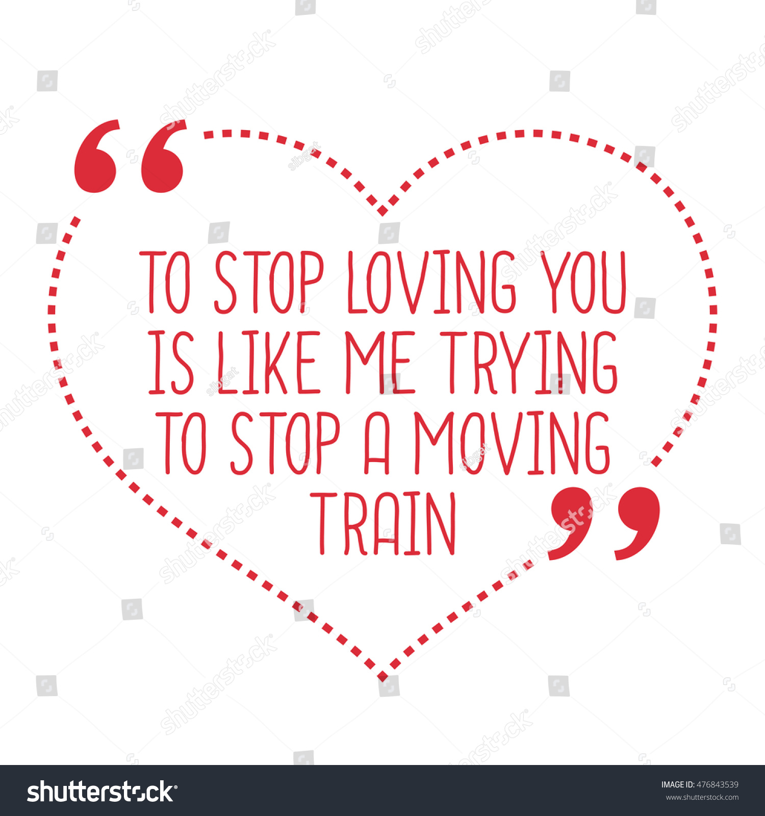 Loving You Quote Funny Love Quote Stop Loving You Stock Illustration 476843539