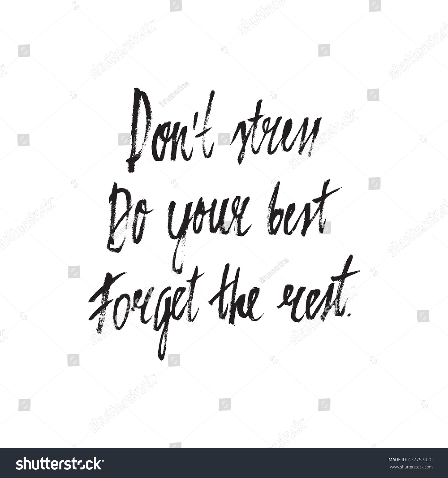 Poster design dos and donts - Hand Drawn Phrase Don T Stress Do Your Best Forget The Rest