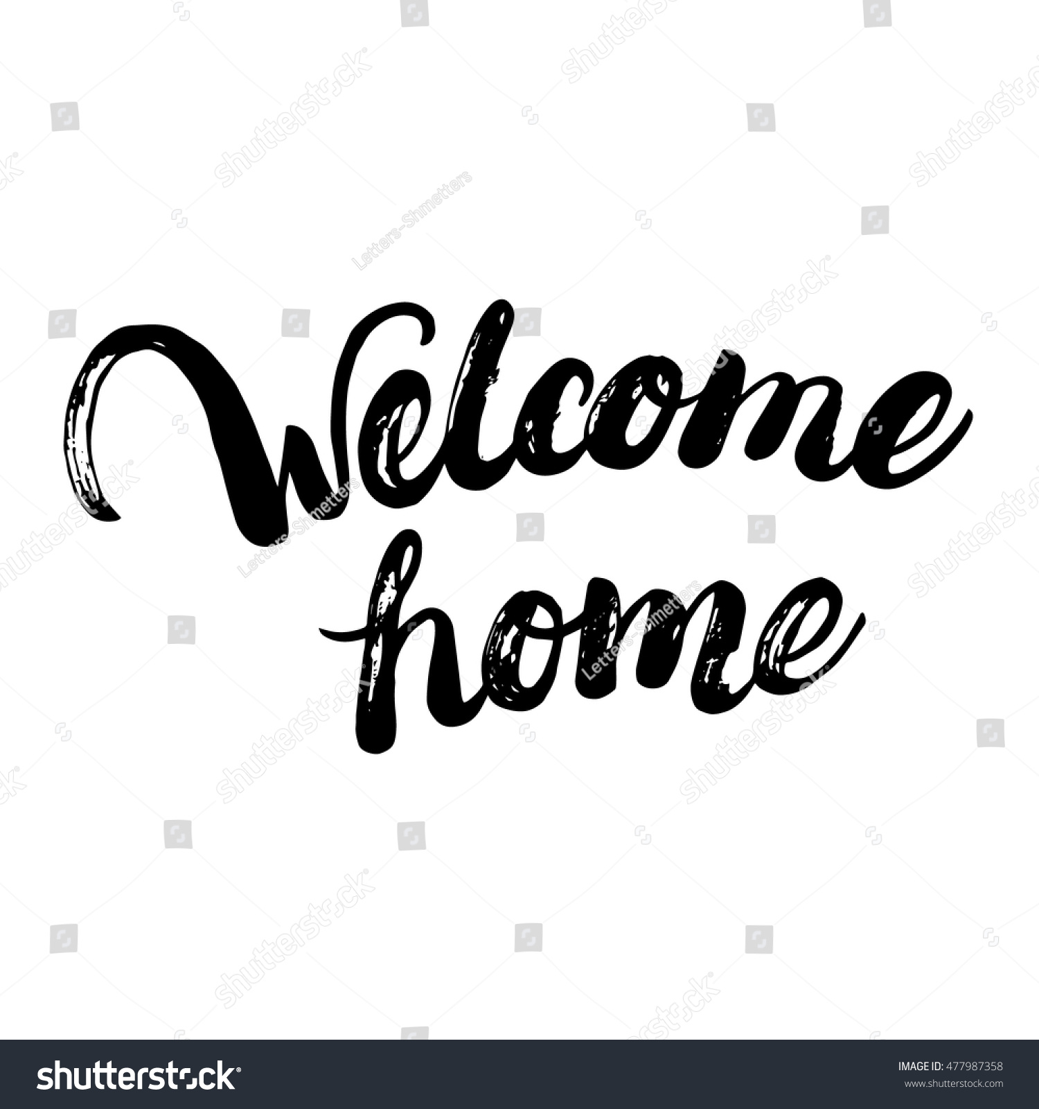 Welcome home hand written calligraphy lettering stock