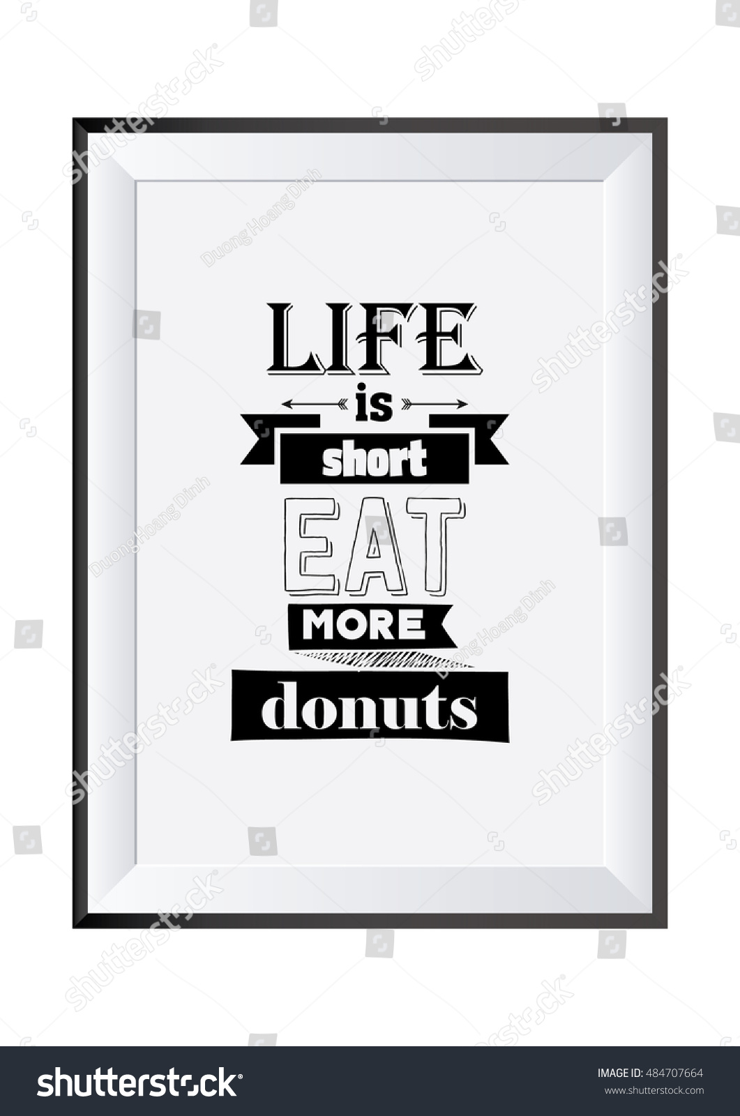 Short Quote About Life Quote Typographical Food Quote Life Short Stock Vector 484707664