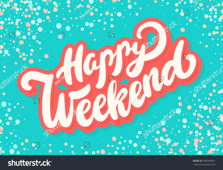 Happy weekend greeting card stock vector 2018 485940991 shutterstock happy weekend greeting card m4hsunfo