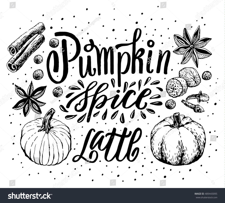 Hand Lettering Pumpkin Spice Latte Coffee Stock Photo (Photo, Vector ...