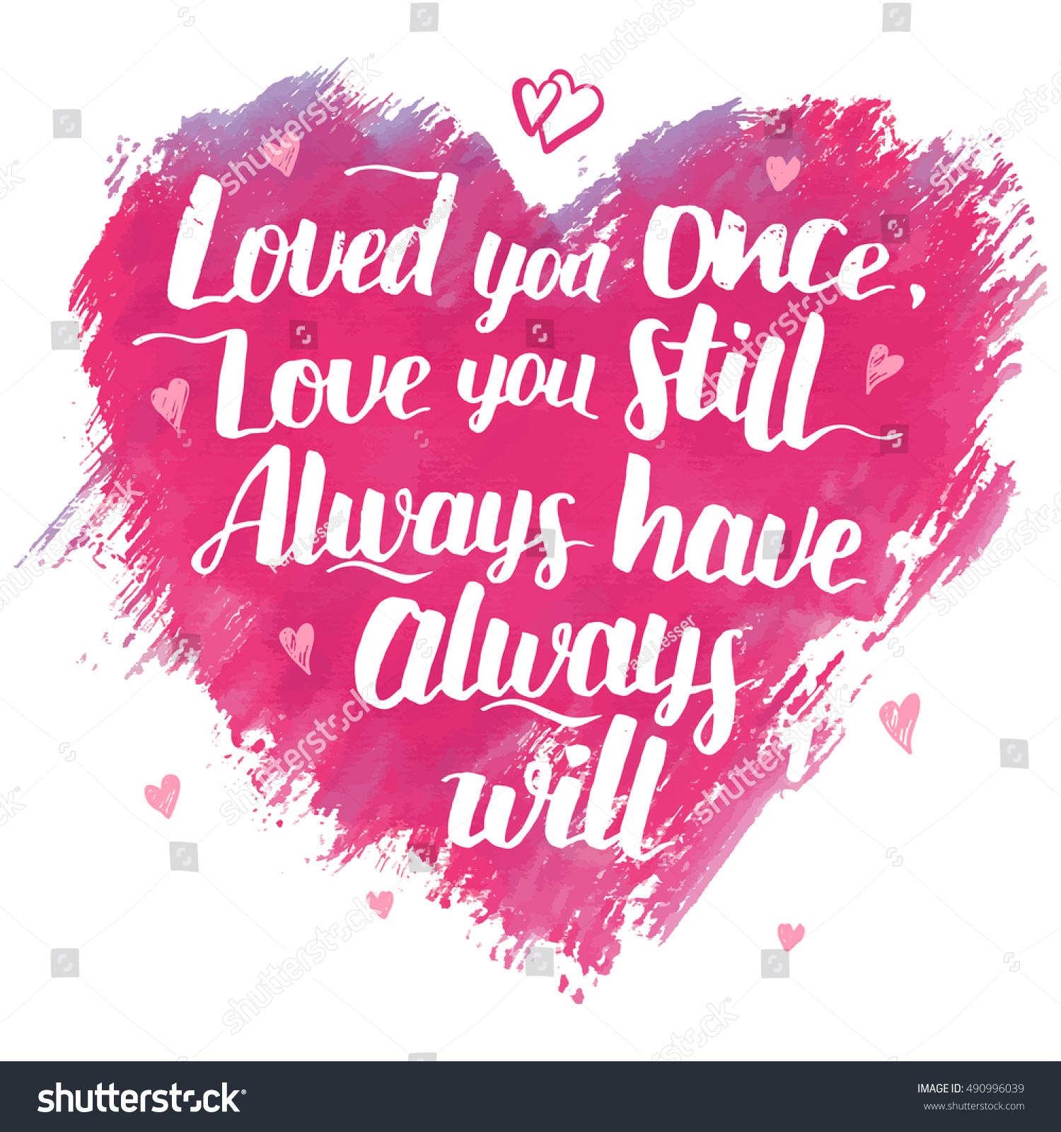 Love you once love you still Always have always will Brush calligraphy