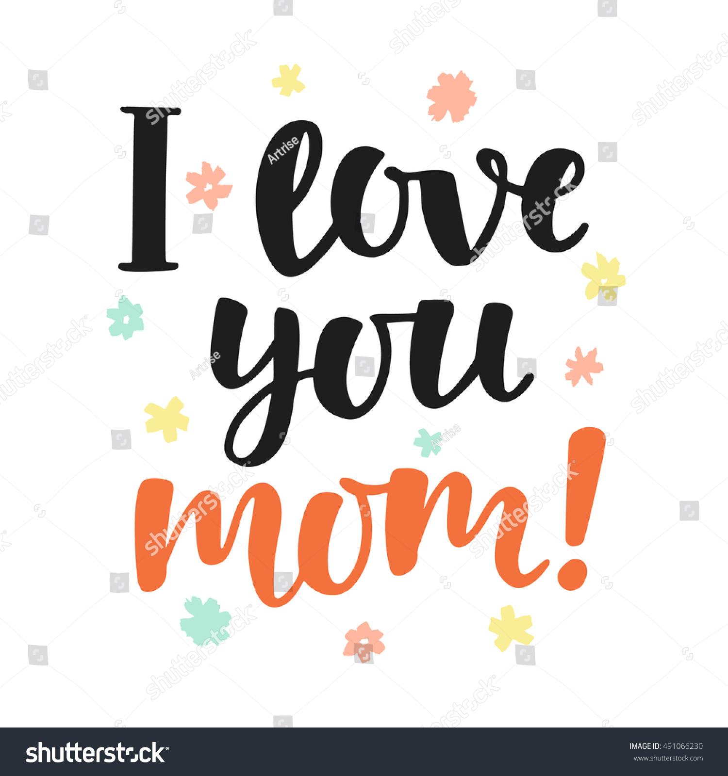 I Love You Mom Handwritten Lettering Stock Vector