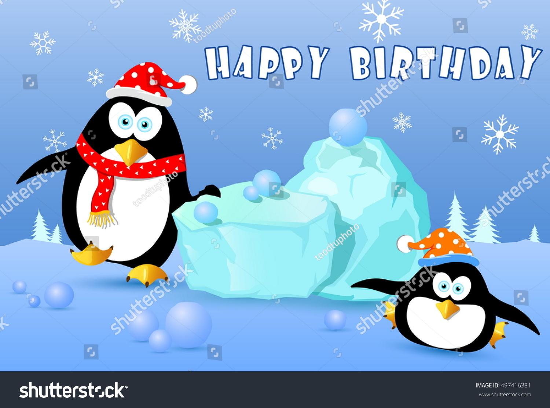 Happy Birthday Card Penguin On Snow Stock Vector 497416381