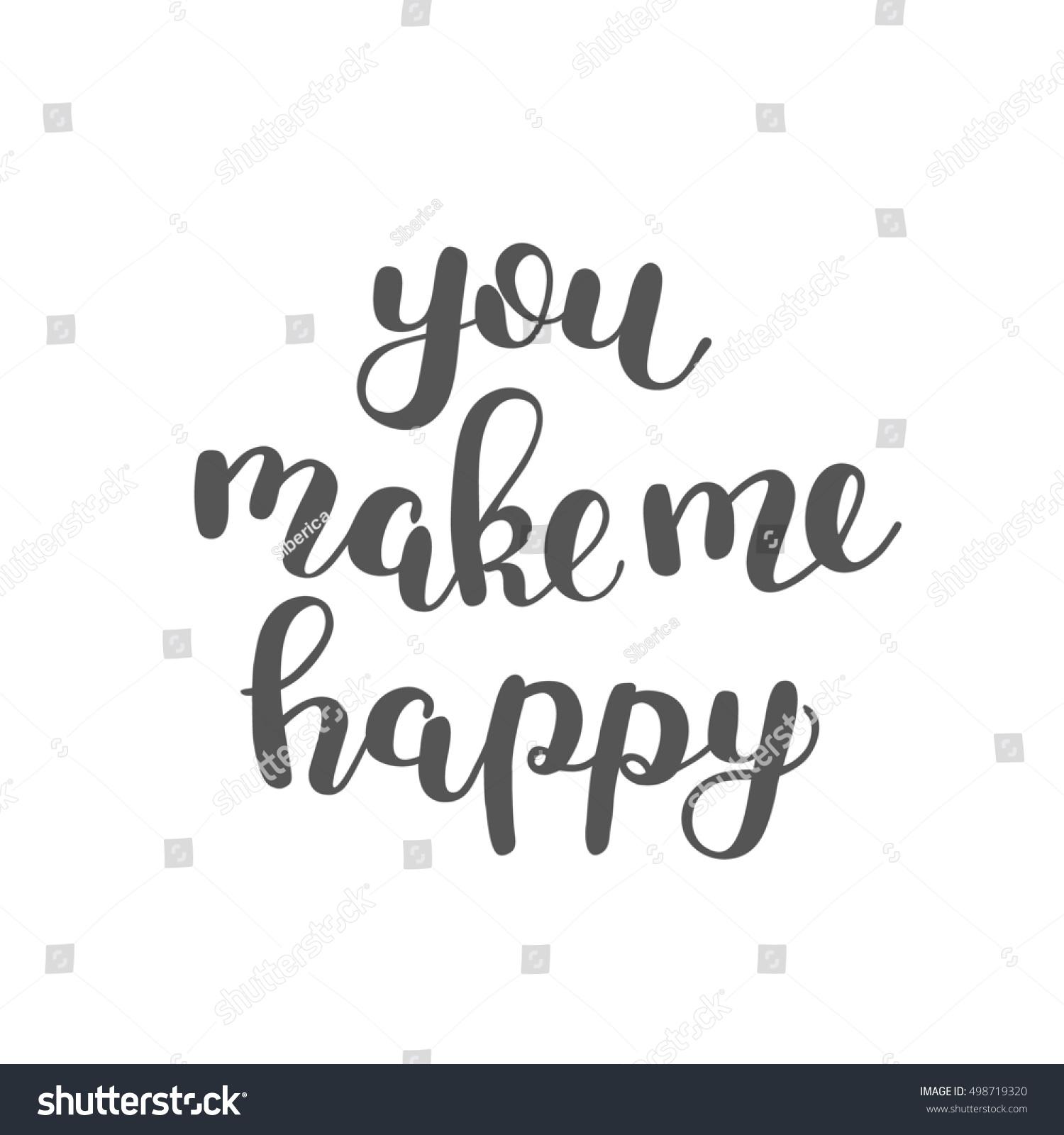 You Make Me Happy Brush Hand Stock Illustration 498719320 Shutterstock