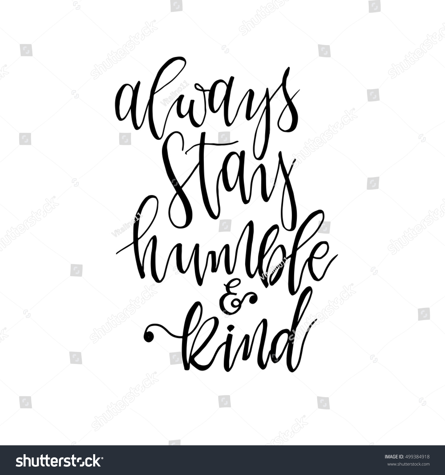 17 Inspiring Wonderful Black And White Contemporary: Royalty-free Always Stay Humble And Kind… #499384918 Stock