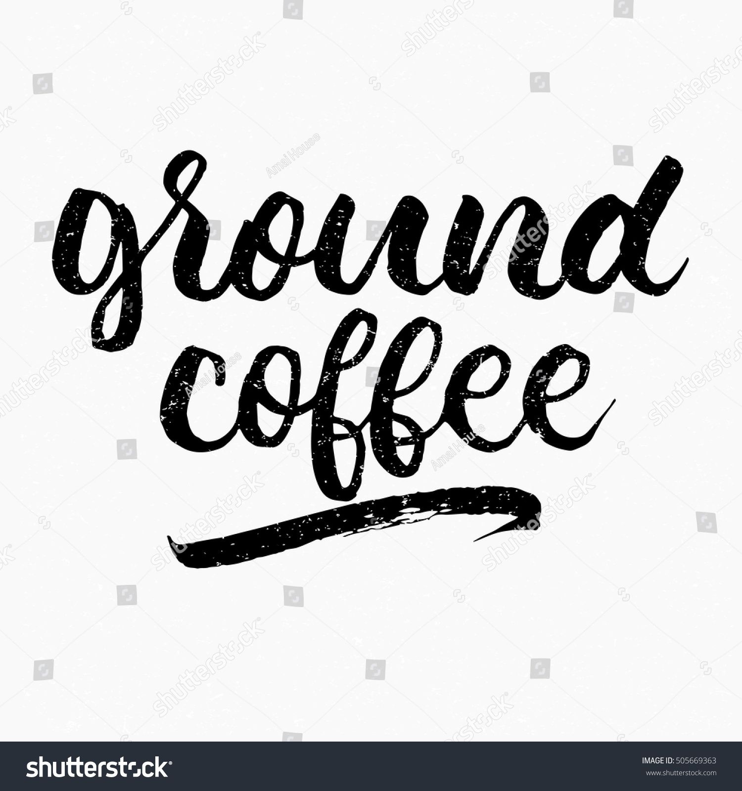 Ground Coffee Ink Hand Lettering Modern Stock Vector