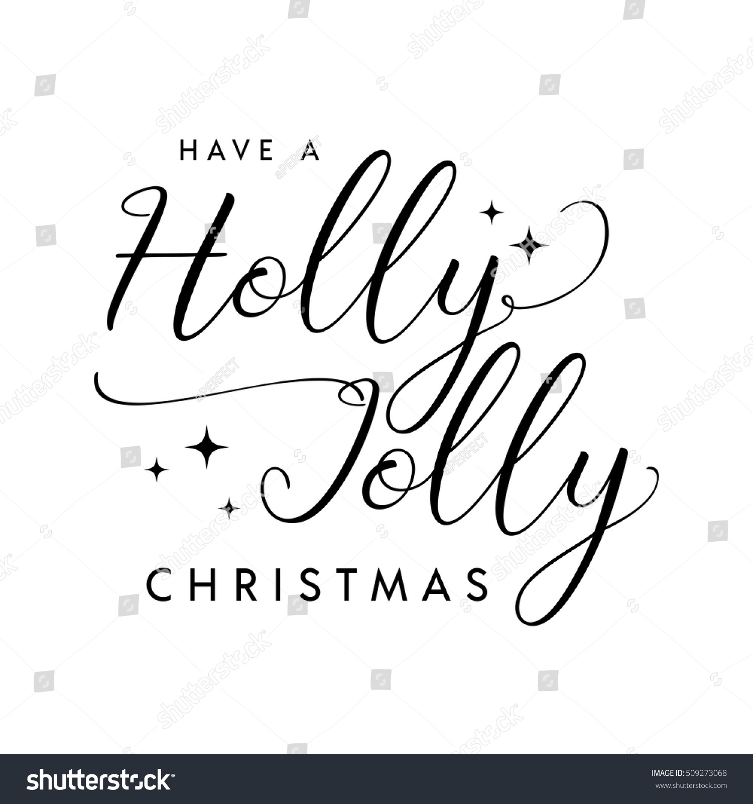 Have holly jolly christmas modern calligraphy stock vector