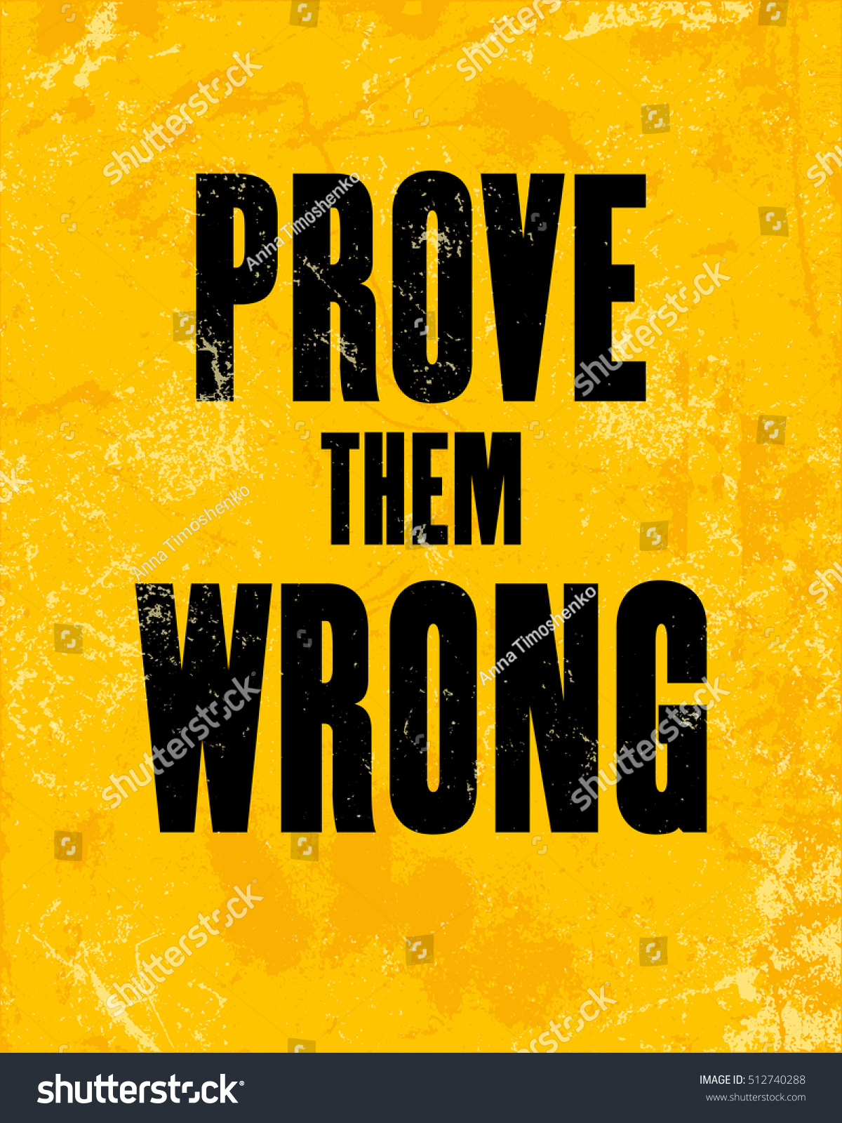 Prove Them Wrong Quotes Inspiring Motivation Quote Text Prove Them Stock Vector 512740288