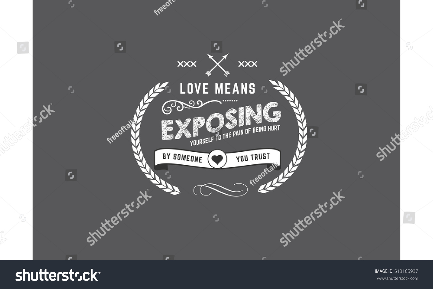Trust Love Quotes Love Means Exposing Yourself Pain Being Stock Vector 513165937