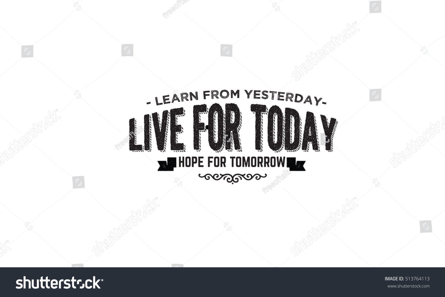 Live For Today Quotes Learn Yesterday Live Today Hope Tomorrow Stock Vector 513764113