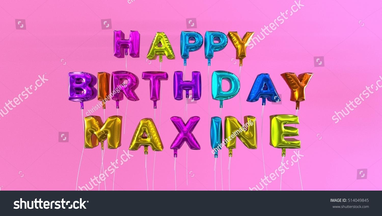 Happy Birthday Maxine Card Balloon Text Stock Illustration 514049845