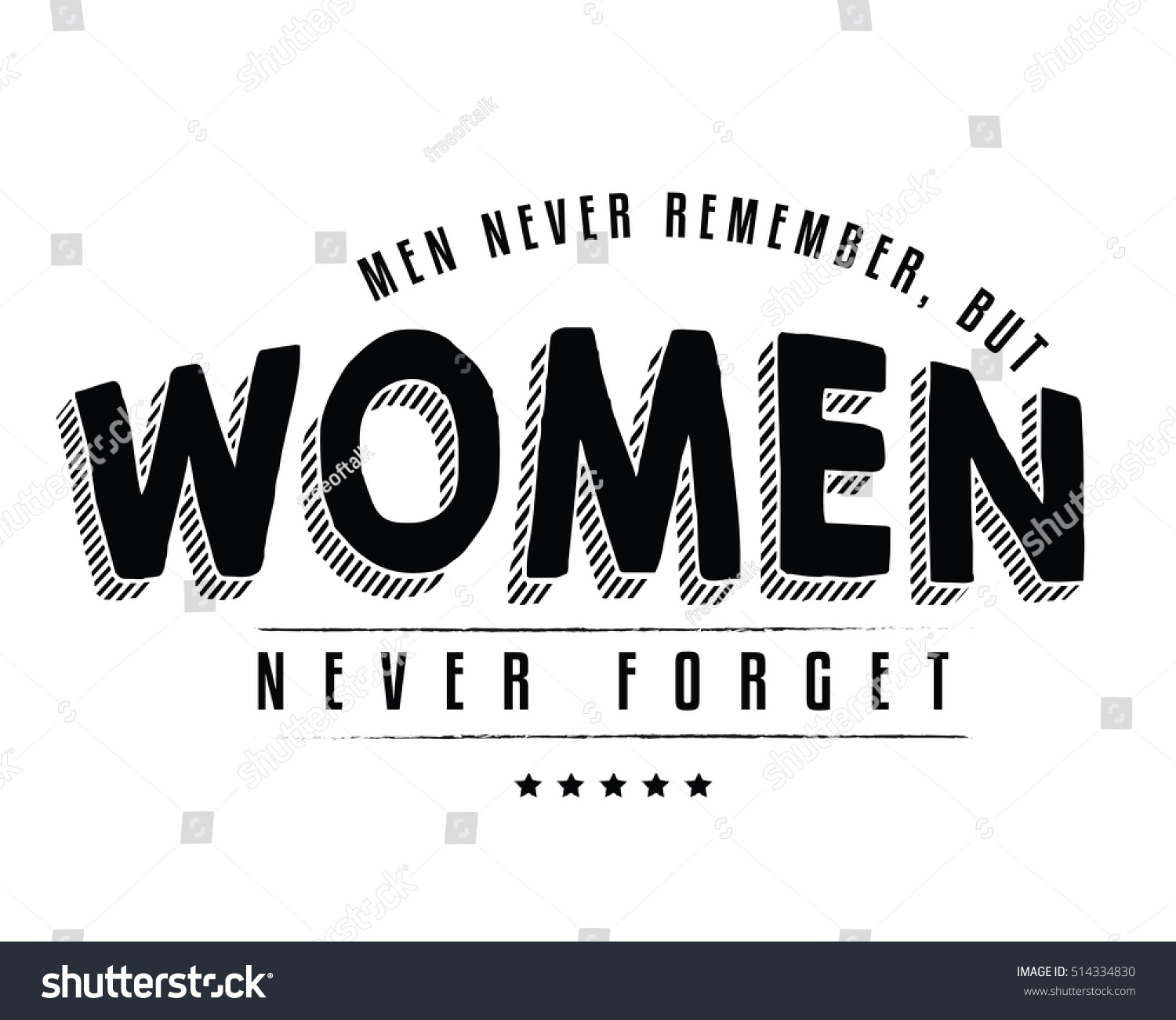 Quotes Women Men Never Remember Women Never Forget Stock Vector 514334830