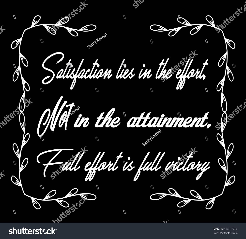 Quotes Effort Motivational Quotes Satisfaction Lies Effort Non Stock Vector