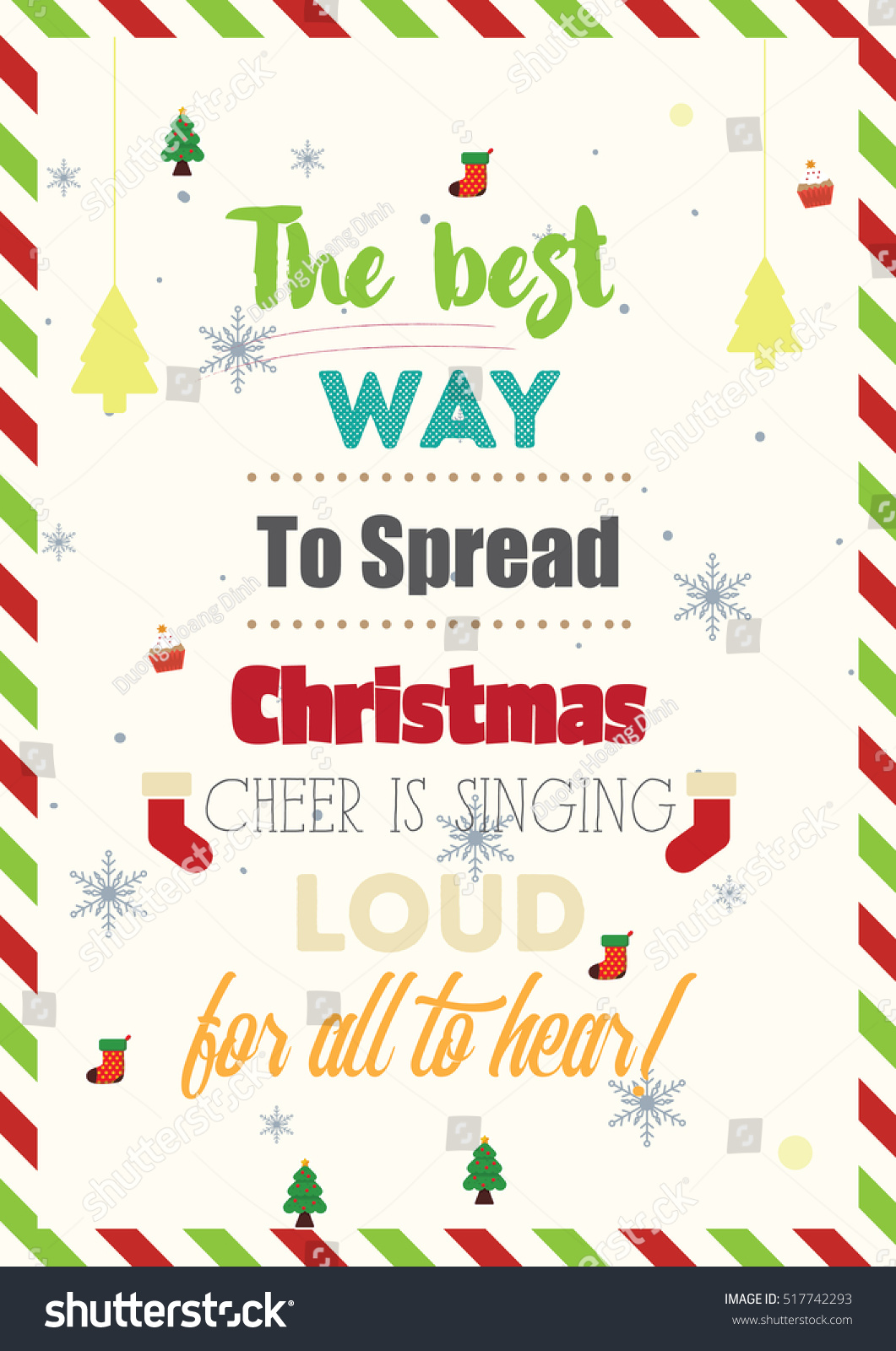 Christmas Quote. The Best Way To Spread Christmas Cheer Is Singing Loud For  All To