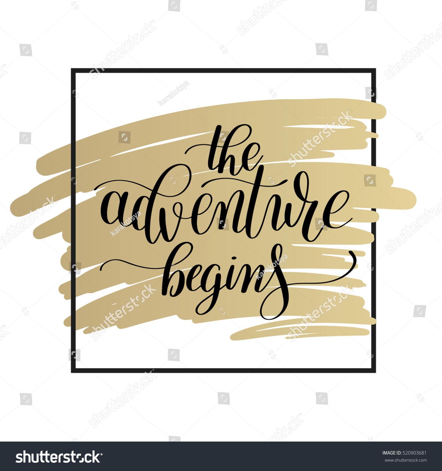 Adventure Begins Handwritten Positive Inspirational Quote Stock ...