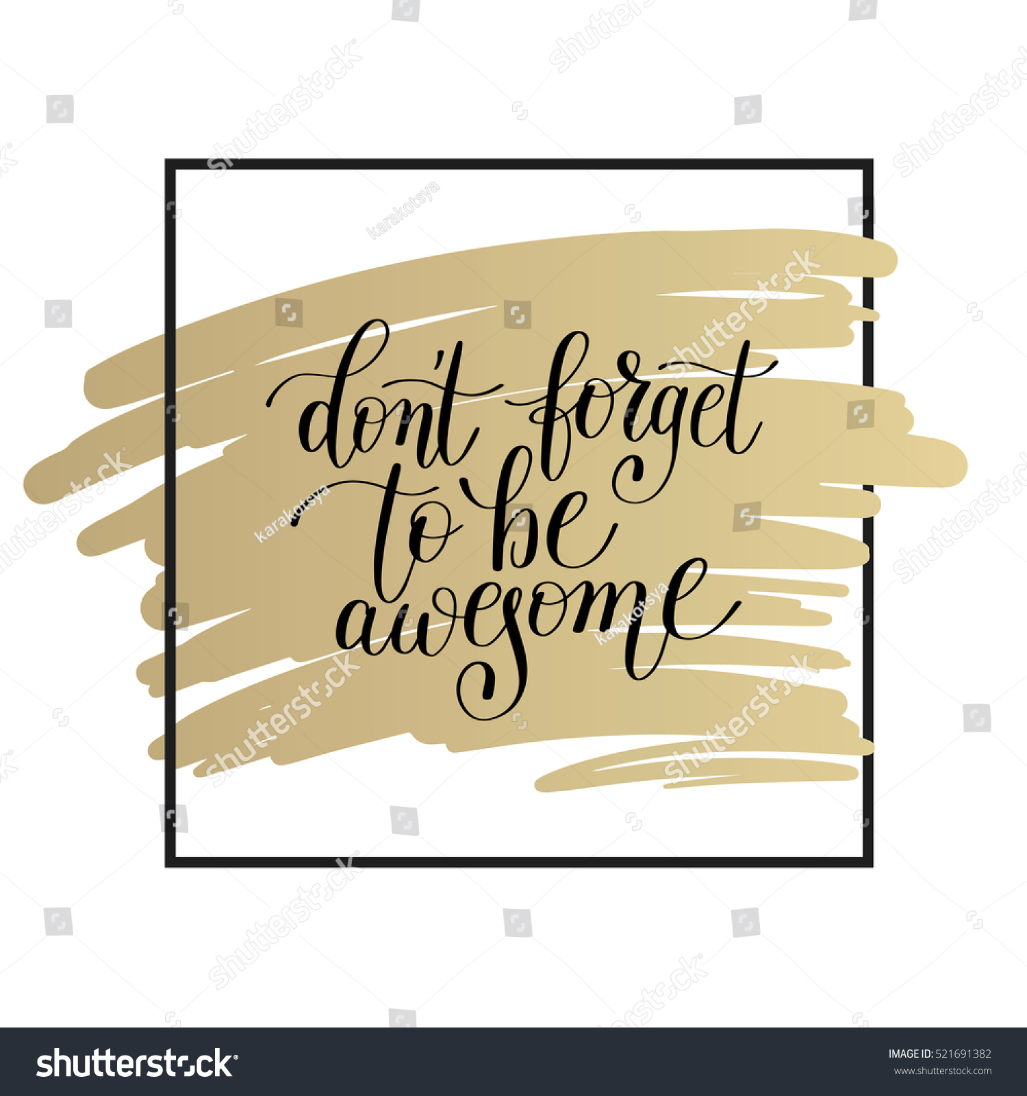 Dont Forget Be Awesome Lettering Positive Stock Vector 521691382 ...