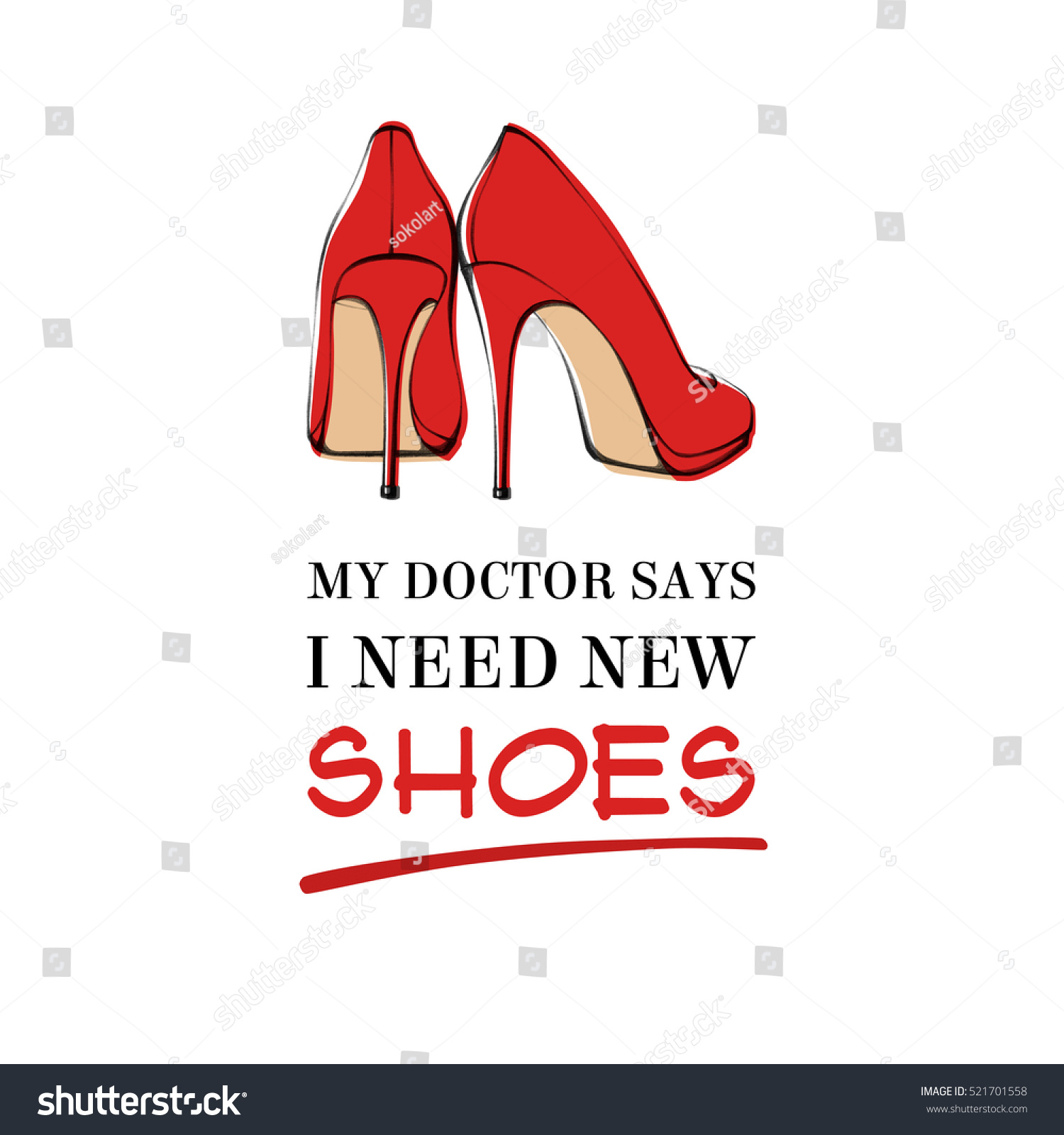 Woman Fashion Accessories Quote Poster My Stock Illustration High Heels Glamour Suede Red Doctor Says I Need New Shoes Trendy Colorful