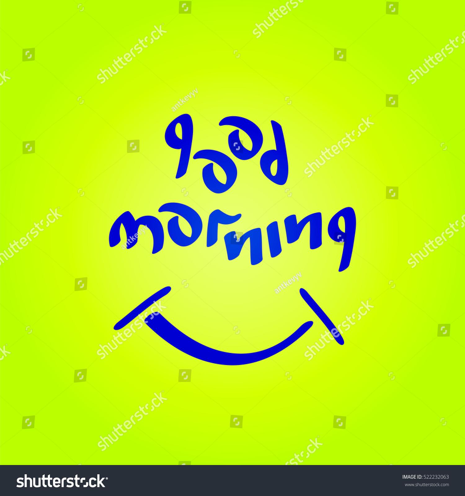 Good morning text smiling symbol fun stock vector 522232063 good morning text with smiling symbol fun positive mood vector illustration biocorpaavc Images