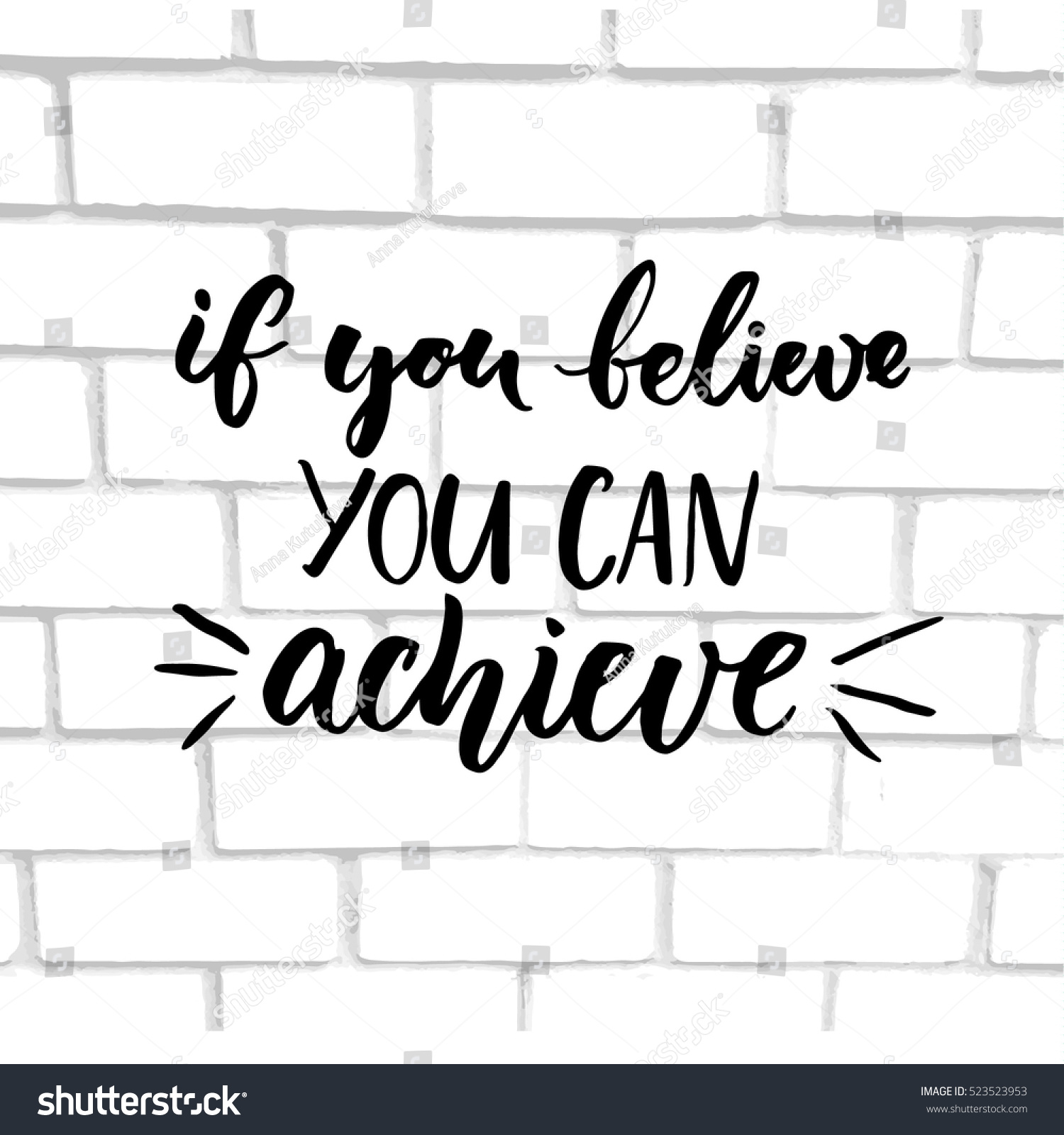 If You Believe, You Can Achieve. Inspirational Vector Quote, Black Ink  Brush Lettering