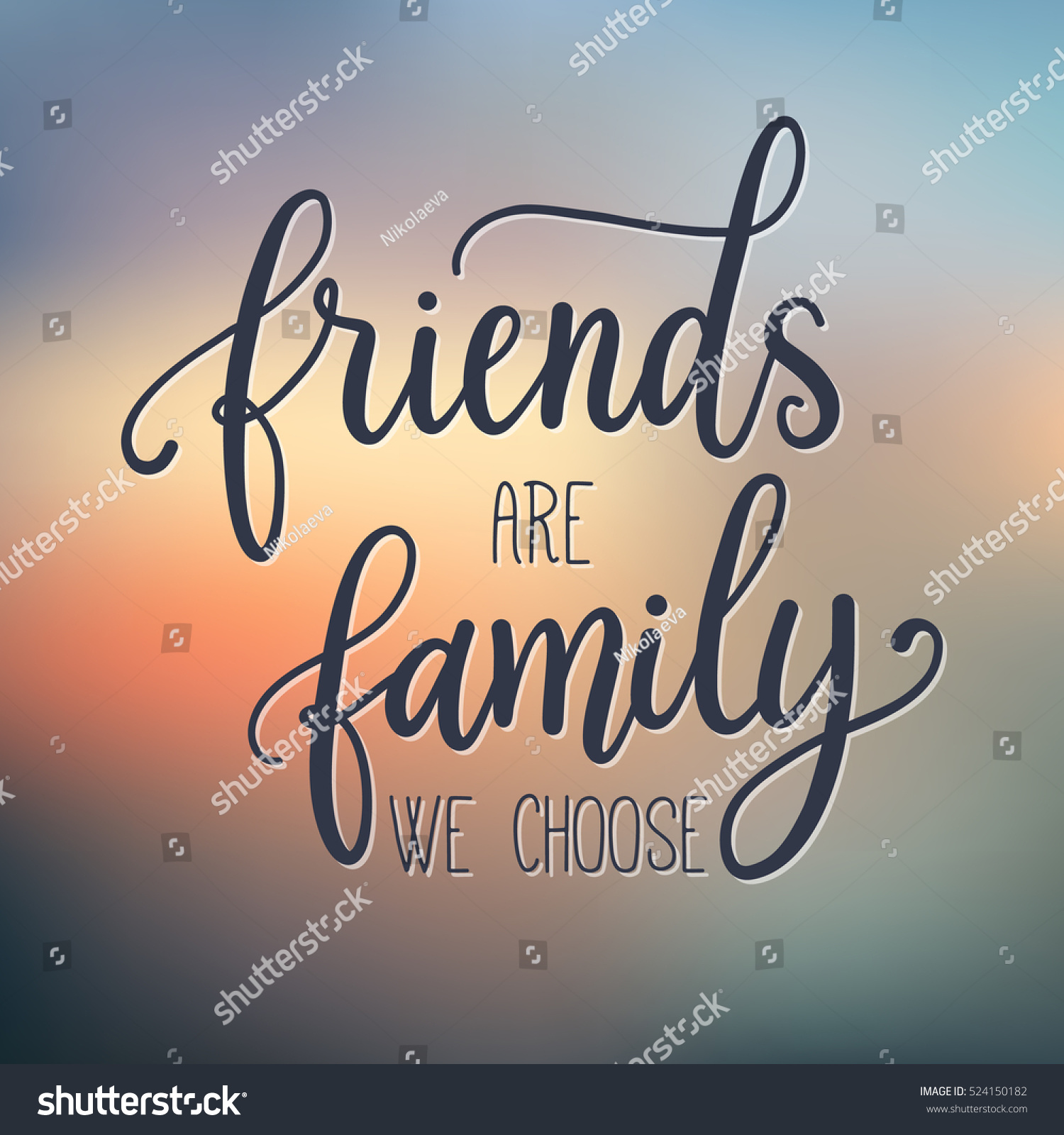 Family We Choose Quotes: Friends Are Family We Choose. Fashion Print Design, Modern