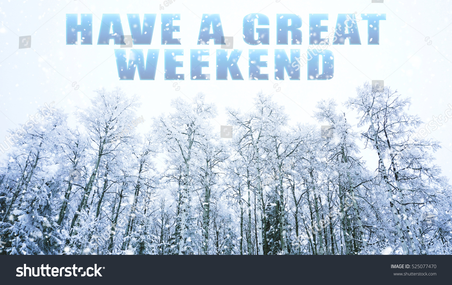 Words Have Great Weekend On Winter Stock Photo Edit Now 525077470
