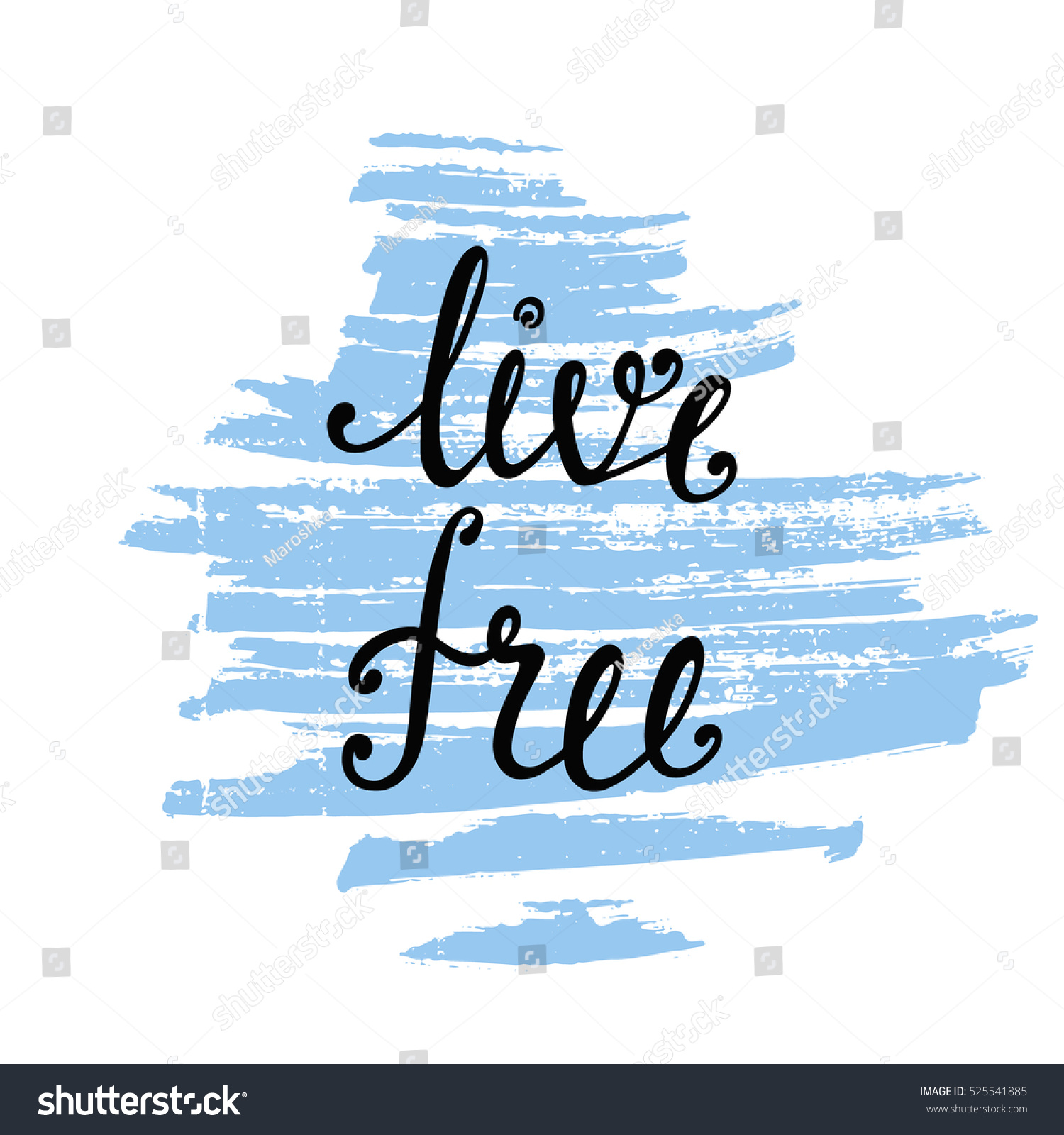 Free Inspirational Quotes Live Free Inspirational Quote About Freedom Stock Vector 525541885