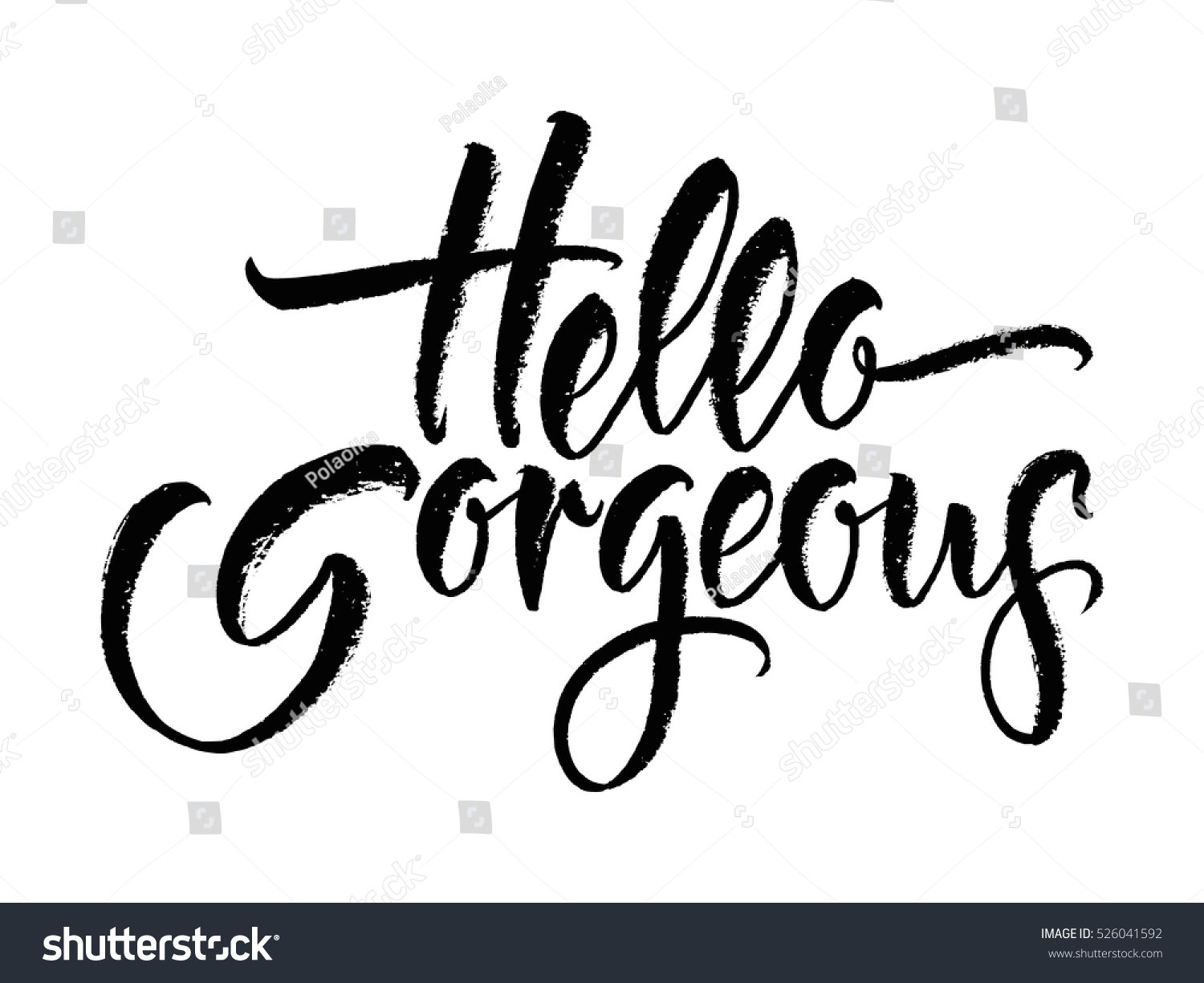 Modern calligraphy inspirational quote hello gorgeous