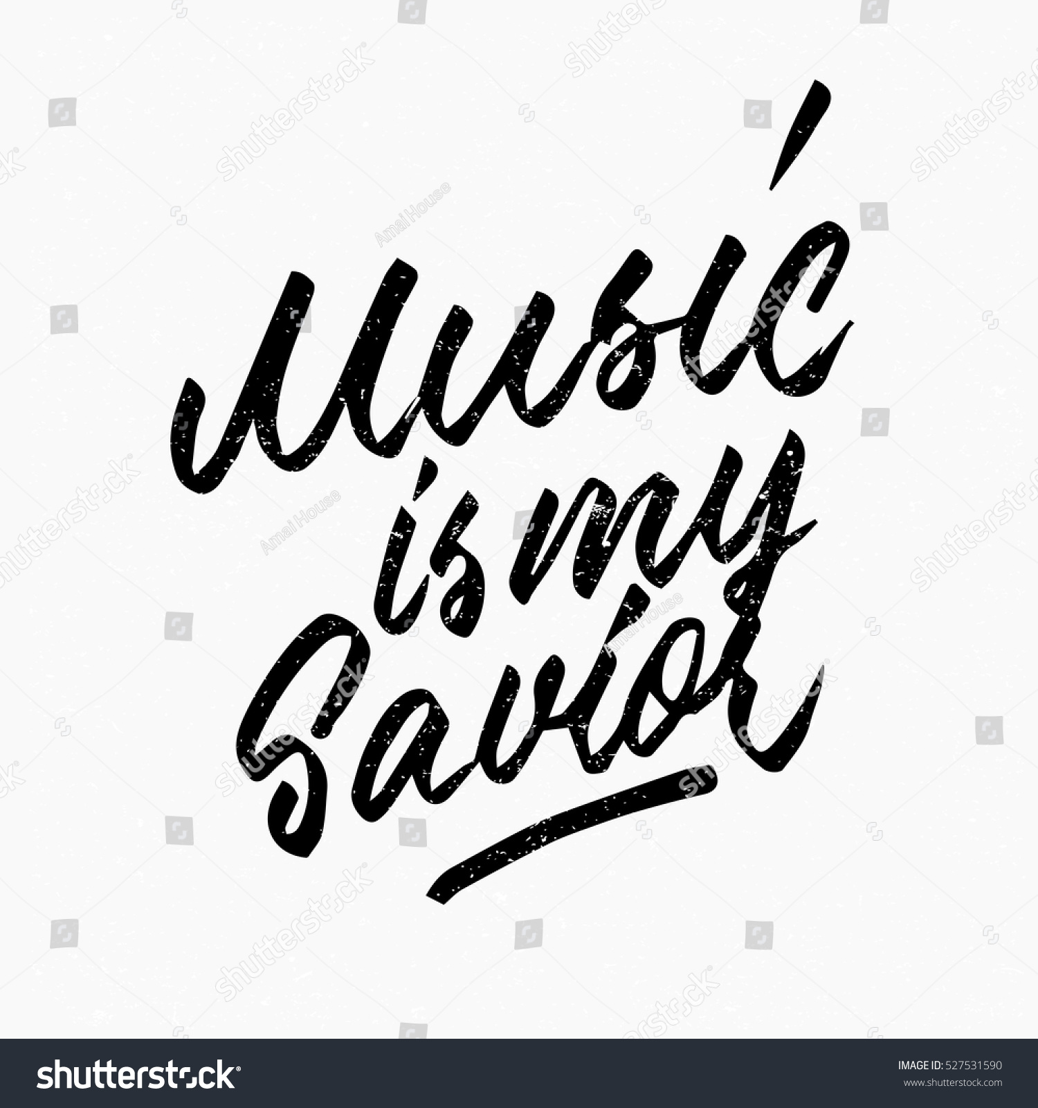 Music My Savior Quote Ink Hand Stock Vector Royalty Free 527531590