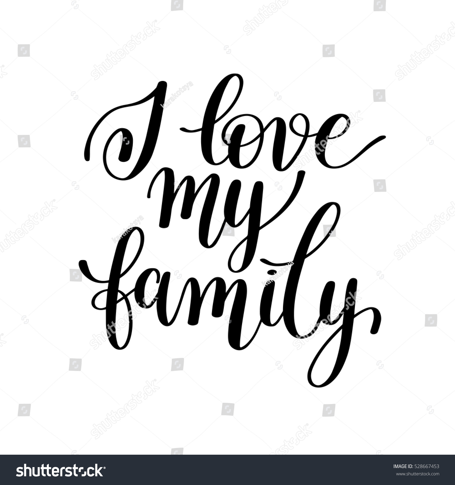 I love my family handwritten calligraphy positive quote to your photo poster greeting card