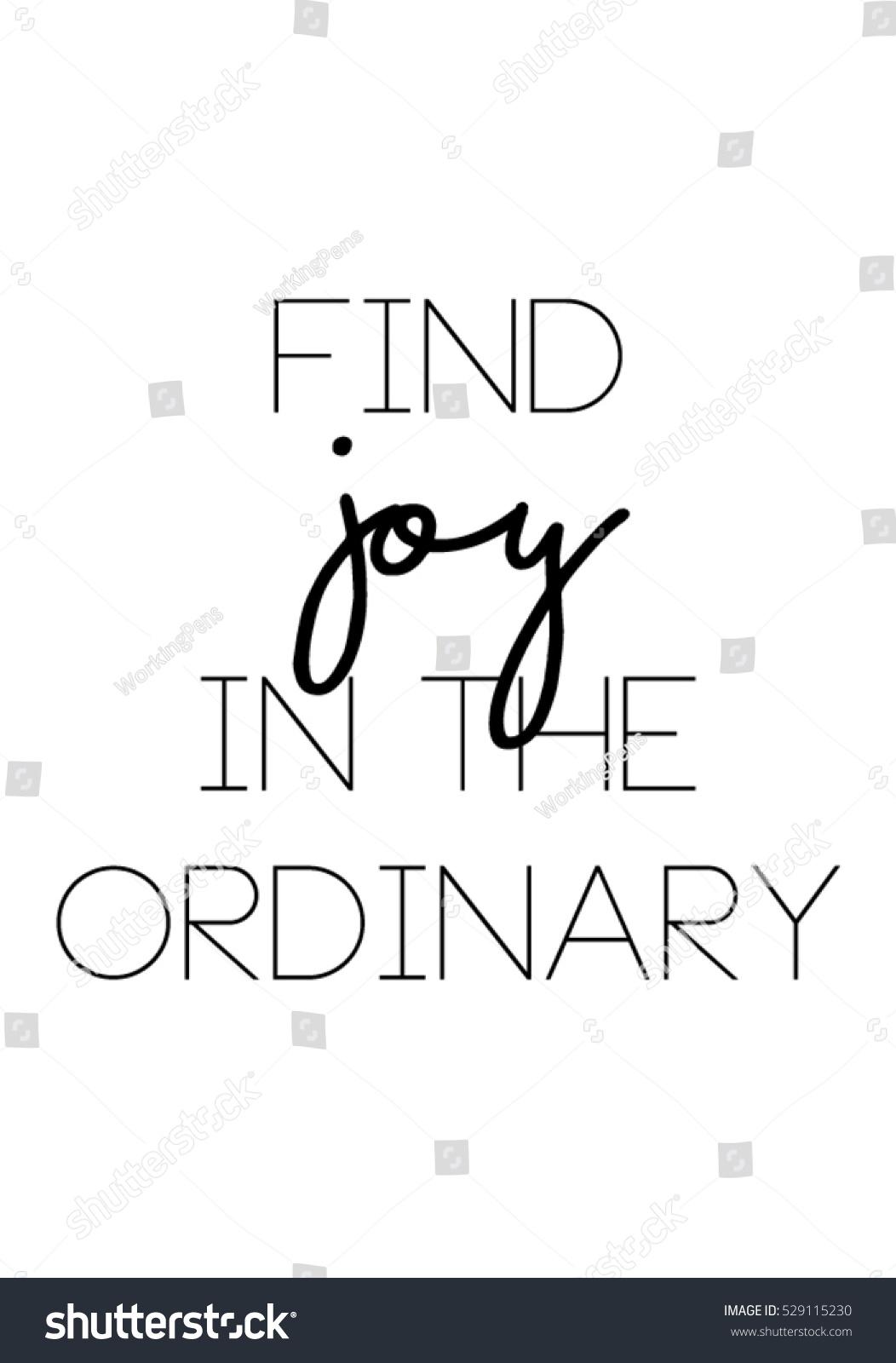 Find Joy Ordinary Quote Print Vectorlettering Stock Vector