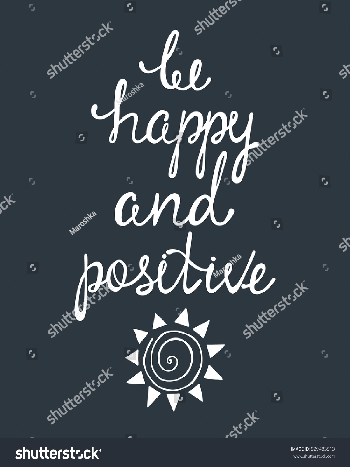 Positive Inspirational Quotes Be Happy Positive Inspirational Quote About Stock Vector 529483513