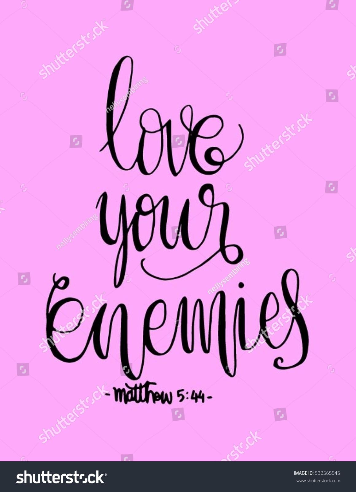 Bible Verses Love Quotes Love Your Enemies Bible Verse Hand Stock Vector 532565545
