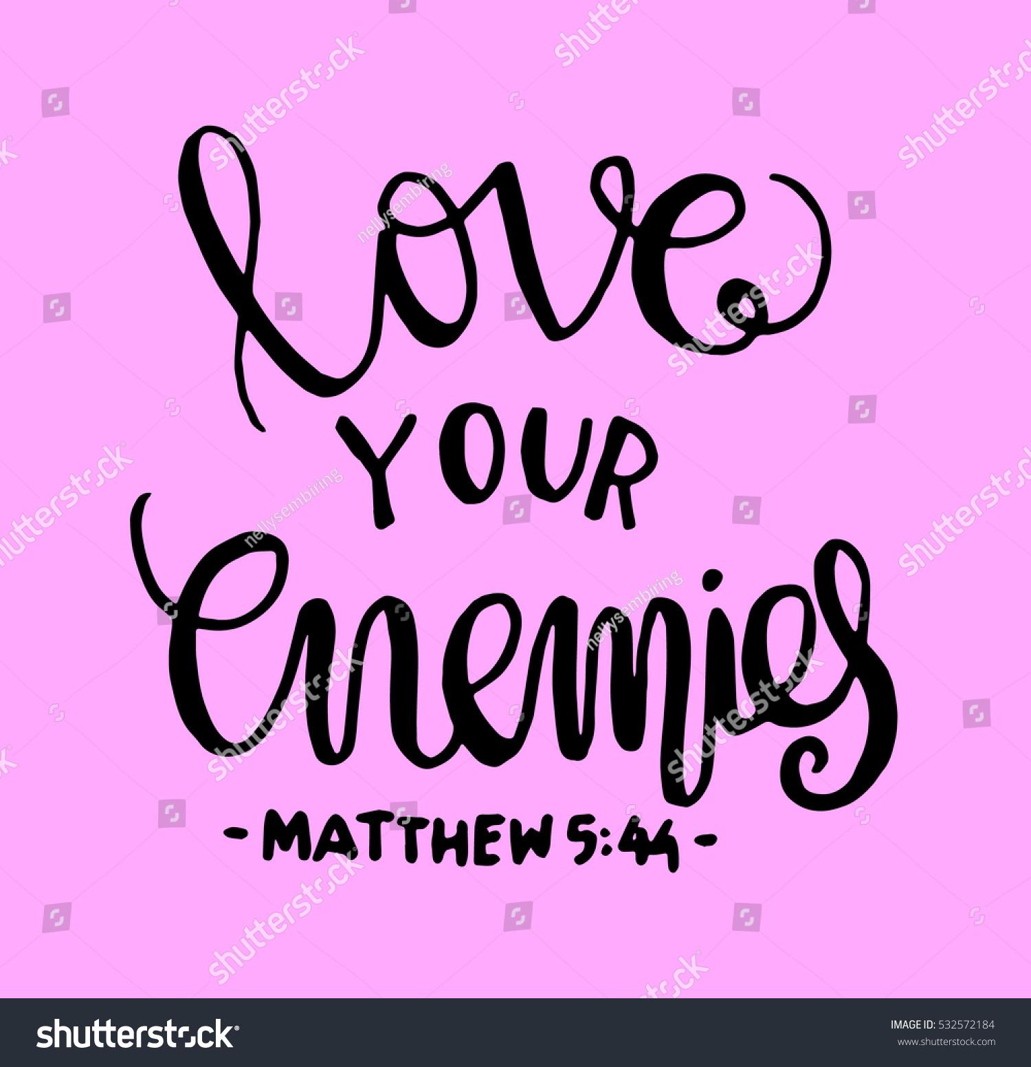 Biblical Love Quotes Love Your Enemies Bible Verse Hand Stock Vector 532572184