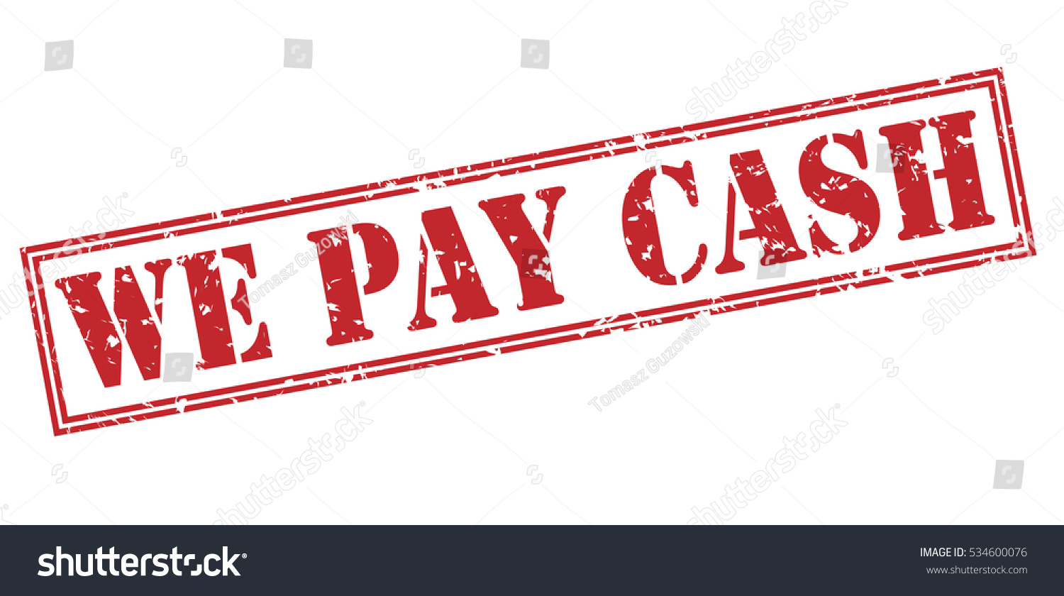 We Pay Cash Red Stamp On Stock Illustration 534600076 - Shutterstock