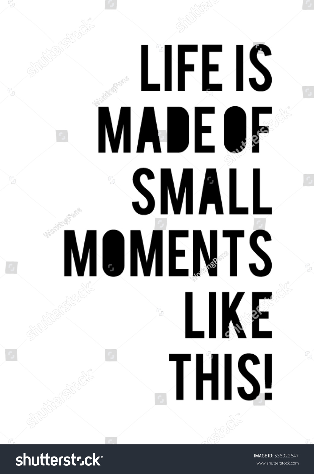 Small Life Quote Life Made Small Moments Like This Stock Vector 538022647