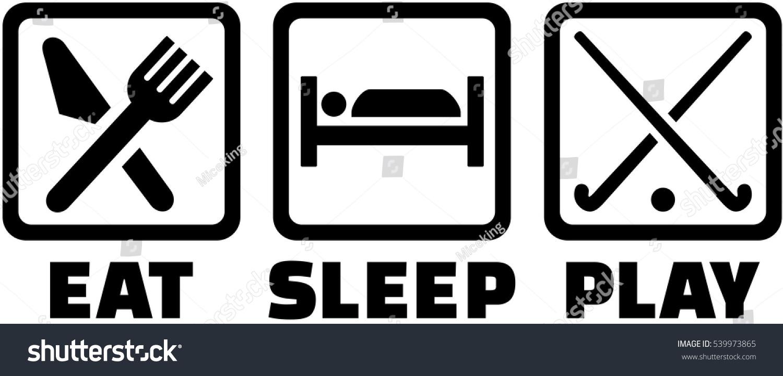 eat sleep and play field hockey