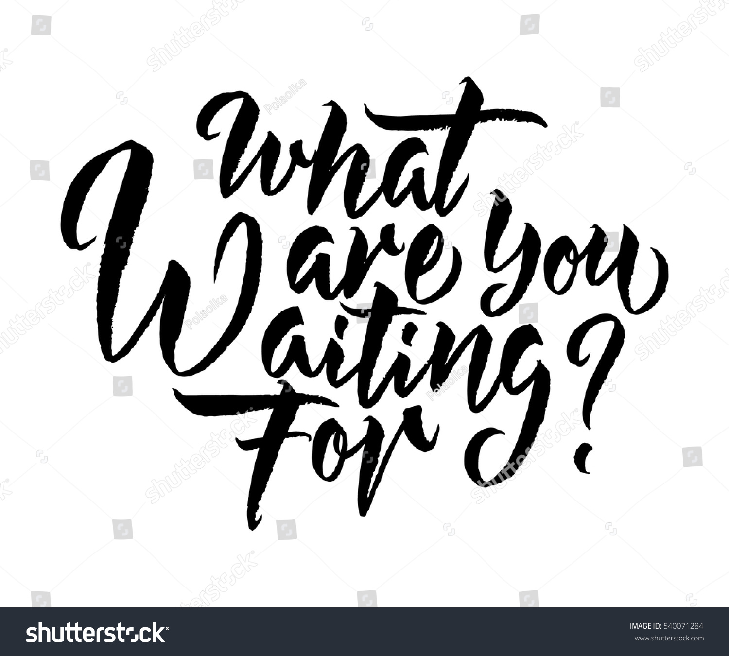What You Waiting Hand Drawn Inspiration Stock Vector Royalty Free