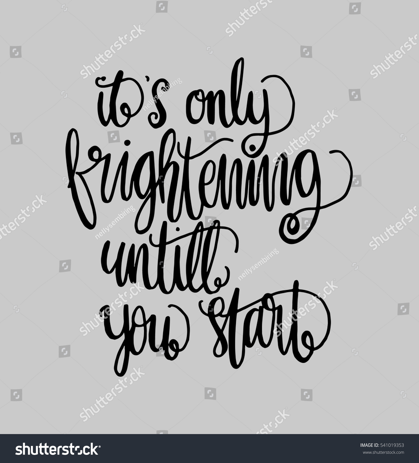 Its Only Frightening Until You Start Hand Lettered Quote