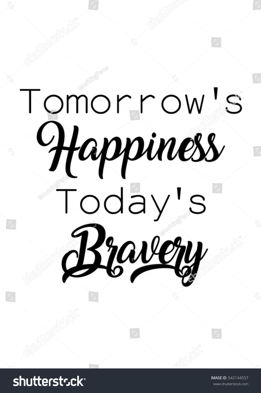 Quote For Today About Life Tomorrows Happiness Todays Bravery Quote Print Stock Vector